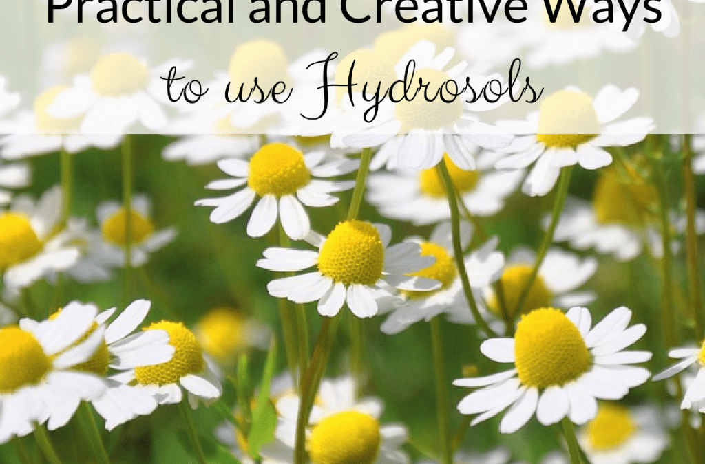 Practical and Creative Ways to Use Hydrosols