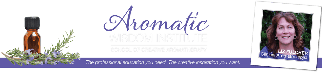 Aromatic Wisdom Institute|Essential Oil Education|Aromatherapy Certification|Liz Fulcher