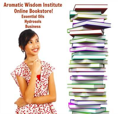 Aromatic Wisdom Institute Online Bookstore…and More!