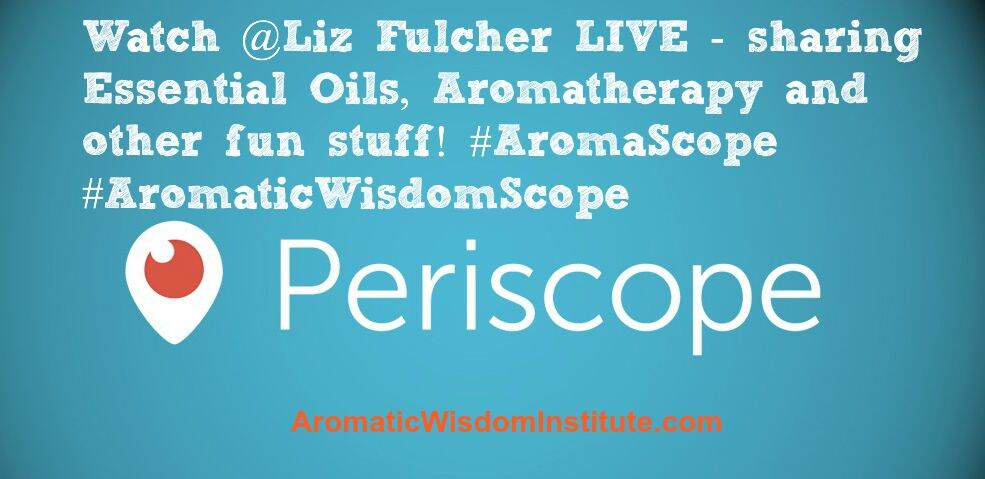 Liz Fulcher and the Aromatic Wisdom Institute on Periscope.tv!