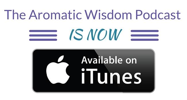 The Aromatic Wisdom Podcast