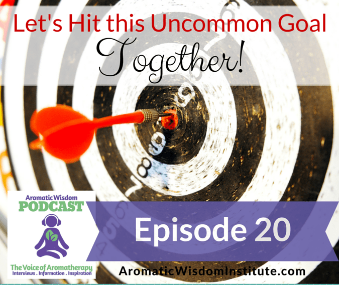 AWP 020: Let's Hit this Uncommon Goal Together!