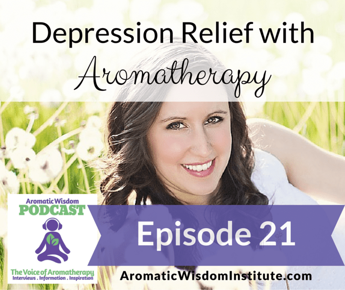 AWP 021: Depression Relief with Aromatherapy
