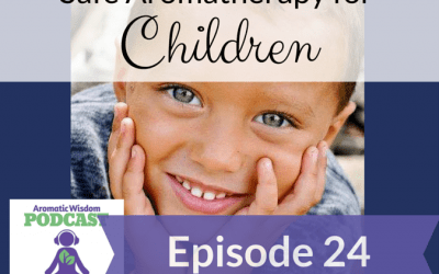 AWP 024: Safe Aromatherapy for Children