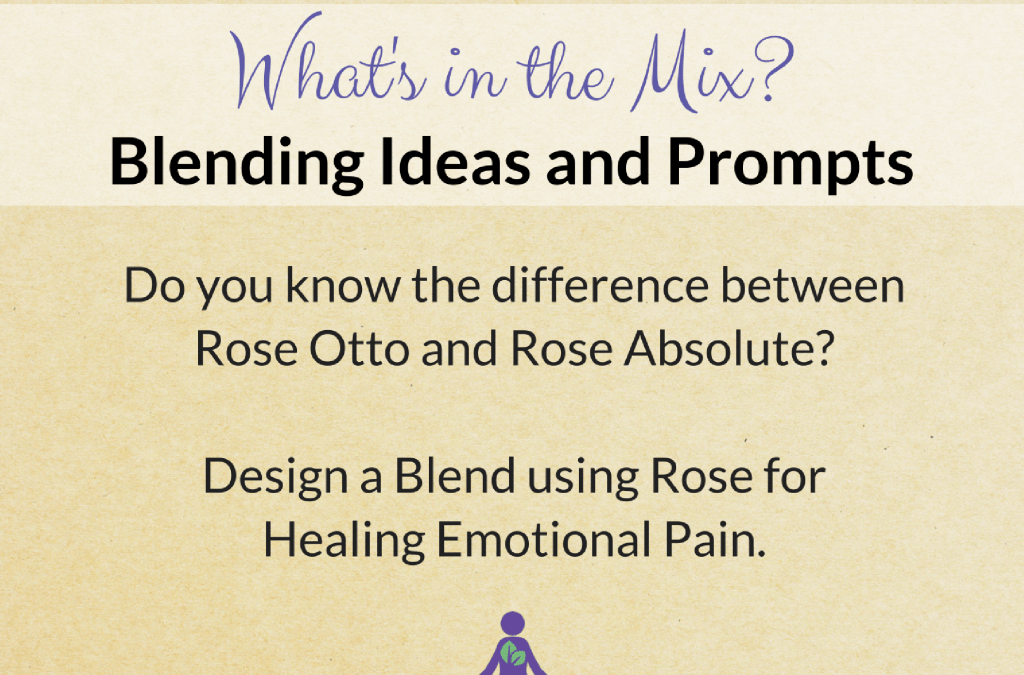 What's in the Mix? Make a Blend using Rose for Emotional Healing