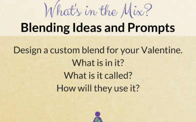 What's in the Mix? Make a Blend for your Valentine
