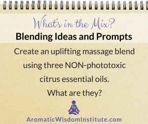 What's in the Mix? Create a Massage Blend with NON-Phototoxic Citrus Essential Oils