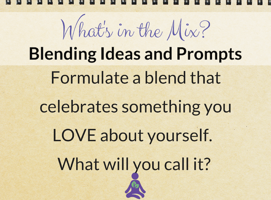 What's in the Mix? Create a Blend That Celebrates What You Love About Yourself
