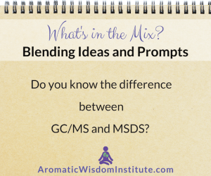 What's in the Mix? Do you know the difference between GC/MS and MSDS?