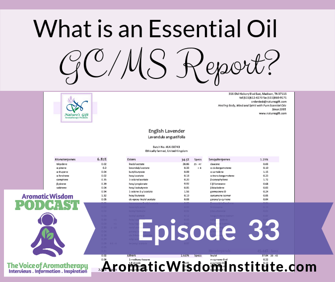 AWP 033: What is an Essential Oil GC/MS Report?