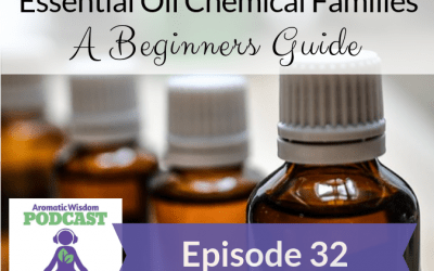 AWP 032: Essential Oil Chemical Families (Beginners Guide)